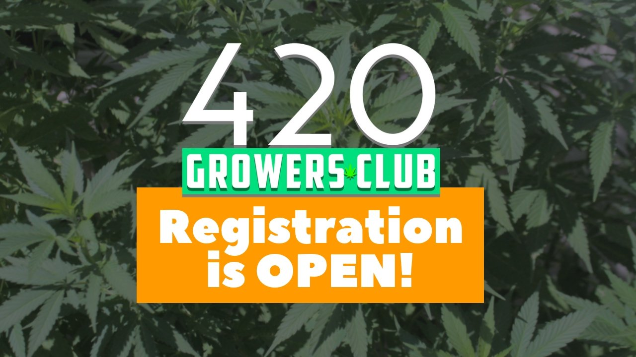 420 Growers Club Registration is Open