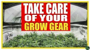 Maintain Grow Equipment for an Indoor Cannabis Garden